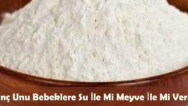 Pirinç Unu Bebeklere Su İle Mi Meyve İle Mi Verilir?